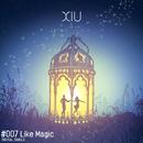 Like Magic/XIU