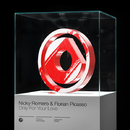 Only For Your Love/Nicky Romero & Florian Picasso