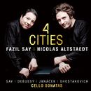 4つの街~チェロ・ソナタ集/ファジル・サイ&ニコラ・アルトシュテット