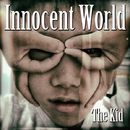 Innocent World/The Kid