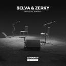 Make Me Wanna (Acoustic Version)/SELVA & Zerky