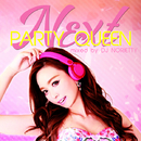 NEXT PARTY QUEEN mixed by DJ NORIETTY/V.A.