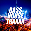 BASS HOUSE TRAXXX/V.A.