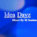 Idea Dayz/M Session