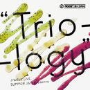 """J-WAVE LIVE SUMMER JAM presents """"Trio-logy""""/V.A."""