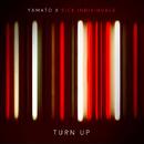Turn Up/YAMATO x SICK INDIVIDUALS