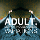 VARIATIONS:Detroit House Guests/ADULT.