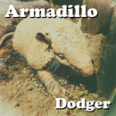 Armadillo/Dodger