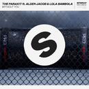 Without You (feat. Alden Jacob & Lola Bambola)/The Parakit