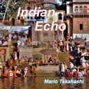 Indian Echo/Mario Takahashi