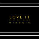 LOVE IT/MIDDGIN