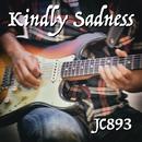 Kindly Sadness/JC893