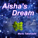 Aisha's Dream/Mario Takahashi