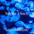 Super Disco/kentooffmusic