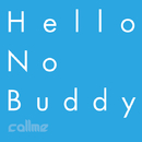 Hello No Buddy/callme