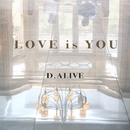 LOVE IS YOU/D.ALIVE