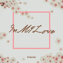 In My Love/K4nciio