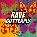 RAVE BUTTERFLY -Greatest EDM Hits- Mixed by DJ TORA/V.A.