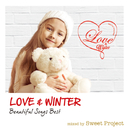 LOVE & WINTER -Beautiful Songs Best- mixed by Sweet Project/V.A.
