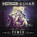 Power (Lucas & Steve Remix)/Hardwell & KSHMR