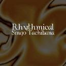 Rhythmical/Singo Tachibana (立花伸吾)