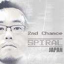 2nd Chance/SPIRAL JAPAN