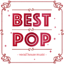 BEST DANCE POP - おうちでまったり&心地いい洋楽・BGM -/V.A.
