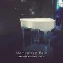 Momentary Pain/PROJECT CAGE feat. SHUJI