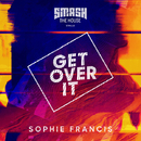 Get Over It/Sophie Francis