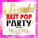 SCANDAL BEST POP PARTY Mixed by DJ NAGISA/V.A.