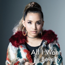 All I Want/Beverly