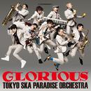 GLORIOUS/東京スカパラダイスオーケストラ feat. Ken Yokoyama