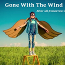 Gone With The Wind/After all,Tomorrow is another day.