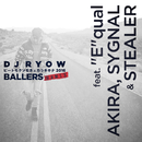 """ビートモクソモネェカラキキナ 2016 BALLERS REMIX feat.""""E""""qual, AKIRA, SYGNAL & STEALER/DJ RYOW"""