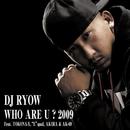 "WHO ARE U ? 2009 feat. TOKONA-X, ""E""qual, AKIRA & AK-69/DJ RYOW"