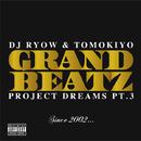 PROJECT DREAMS PT.3 ~Since 2002…~/GRAND BEATZ