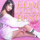 EDM NATION BEST -selected by 鈴木マリナ-/Various Artists