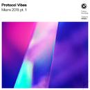 Protocol Vibes - Miami 2018 pt.1/Various Artists
