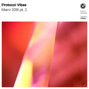 Protocol Vibes - Miami 2018 pt.2/Various Artists