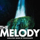 THE MELODY non-stop mixed by DAISHI DANCE/DAISHI DANCE