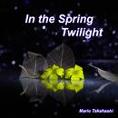 In the Spring Twilight/Mario Takahashi
