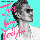 Just The Way You Are/EXILE ATSUSHI