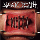 Coded Smears And More Uncommon Slurs/Napalm Death