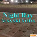 Night Ray/MASAKI YODA