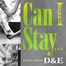 Can I Stay.../SUPER JUNIOR-D&E