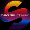 Let's All Chant -Single/Mr. Belt & Wezol