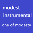 modest instrumental/one of modesty