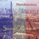 Rendezvous/Sound Of Incense