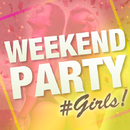 weekend party #girls/V.A.