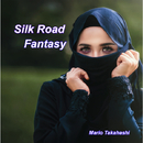 Silk Road Fantasy/Mario Takahashi